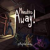 Monsters Away!, Angela Lukacs, 1453554874