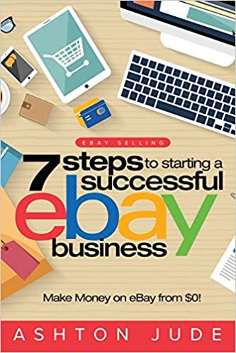 Amazon.com: eBay Selling: 7 Steps to Starting a Successful ...