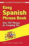 img - for Easy Spanish Phrase Book NEW EDITION: Over 700 Phrases for Everyday Use (Dover Language Guides Spanish) by Pablo Garcia Loaeza (2013-03-21) book / textbook / text book