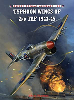 Typhoon Wings of 2nd TAF 1943–45 (Combat Aircraft Book 86)