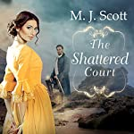 The Shattered Court: Four Arts Series #1 | M. J. Scott