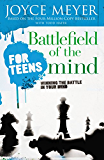 Battlefield of the Mind for Teens: Winning the Battle in Your Mind
