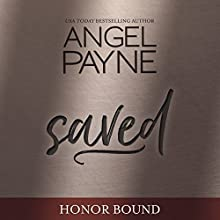 Saved: Honor Bound, Book 1 Audiobook by Angel Payne Narrated by Aiden Snow