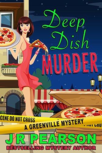 Deep Dish Murder (A Greenville Mystery) by [Pearson, J R]