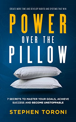power-over-the-pillow-7-secrets-to-master-your-goals-achieve-success-and-become-unstoppable-create-m