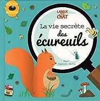 La vie secrète des écureuils par Bruno Provezza