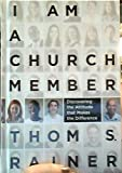I Am a Church Member by Rainer Thom S. (2013) Hardcover