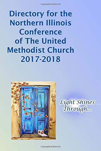 Directory For The Northern Illinois Conference Of The United Methodist Church 2017 2018