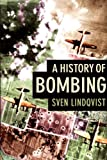 A History of Bombing, Sven Lindqvist, 1565846257