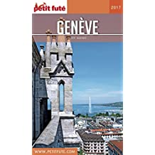 GENÈVE 2017 Petit Futé (City Guide) (French Edition)