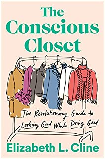 Book Cover: The Conscious Closet: The Revolutionary Guide to Looking Good While Doing Good