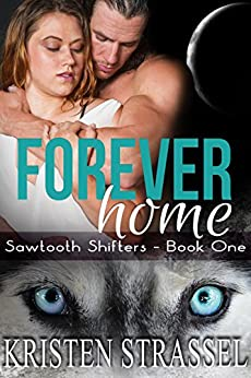 Forever Home: BBW Paranormal Shifter Romance (Sawtooth Shifters Book 1) by [Strassel, Kristen]