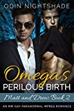 Omega's Perilous Birth: Matt and Drew Book 2: An MM Gay Paranormal Mpreg Romance