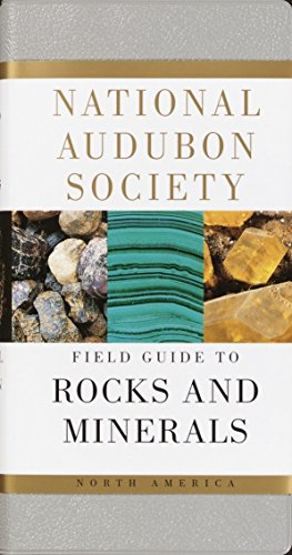 - National Audubon Society Field Guide to Rocks and Minerals: North America (National Audubon Society Field Guides)