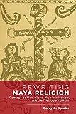 Rewriting Maya Religion: Domingo de