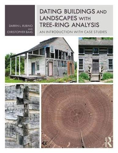 Dating Buildings and Landscapes with Tree-Ring Analysis: An Introduction with Case Studies