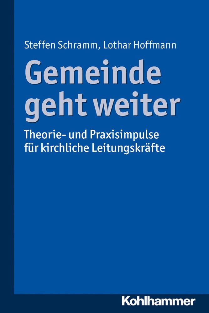 Gemeinde Geht Weiter  Theorie  Und Praxisimpulse Für Kirchliche Leitungskräfte