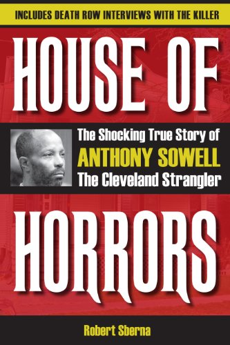 Amazon house of horrors the shocking true story of anthony house of horrors the shocking true story of anthony sowell the cleveland strangler by fandeluxe Image collections