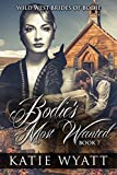 Bodies' Most Wanted: (Wild West Brides of Bodie Series Book 7)