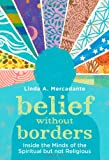 Belief Without Borders, Linda A. Mercadante, 0199931003
