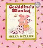 Geraldine's Blanket (Turtleback School & Library)[ GERALDINE'S BLANKET (TURTLEBACK SCHOOL & LIBRARY) ] by Keller, Holly (Author) Apr-22-88[ Hardcover ]