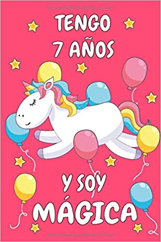 Tengo 7 Años Y Soy Mágica: Cuaderno De Unicornio Rosa Diario ...