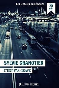 C'est pas grave par Sylvie Granotier