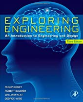 Exploring Engineering, Third Edition: An Introduction to Engineering and Design