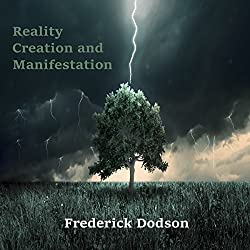 Reality Creation and Manifestation