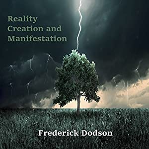 Reality Creation and Manifestation Hörbuch