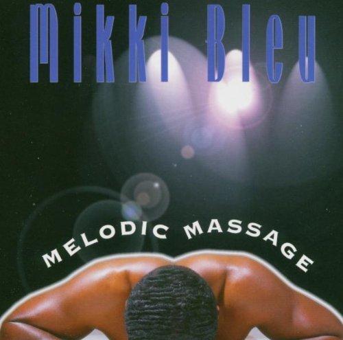 Price comparison product image Melodic Massage by Mikki Bleu