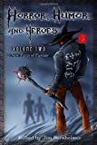Horror, Humor, and Heroes Volume 2, Jim Bernheimer and Anne Walsh, 1456435787