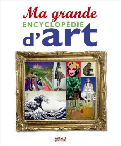 Ma grande encyclopédie d'art