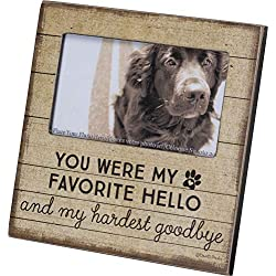 Primitives by Kathy Photo Frame Pet Memorial - You were My Favorite Hello and My Hardest Goodbye - 6 inch x 6 inch
