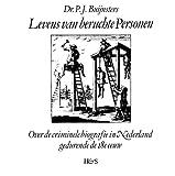 Levens Van Beruchte Personen : Over de Criminele Biografie in Nederland Gedurende de 18E Eeuw, Buijnsters, P. J., 9061944929