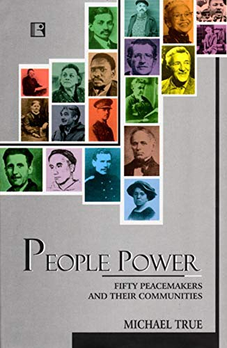 People Power: Fifty Peacemakers and Their Communities
