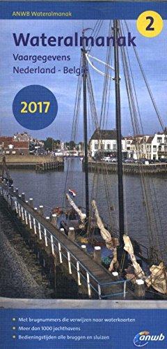 ANWB Wateralmanak Wasseralmanach 2017 (Vaargegevens Nederland - België)