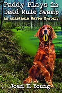 Paddy Plays in Dead Mule Swamp (Anastasia Raven Mysteries) (Volume 4)