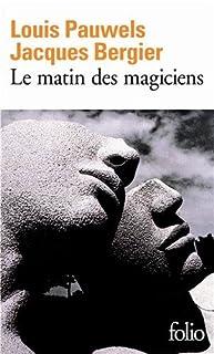 Le matin des magiciens : introduction au réalisme fantastique, Pauwels, Louis