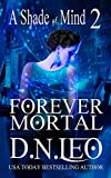 Forever Mortal - A Shade of Mind - Book 2