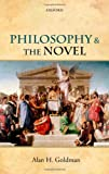Philosophy and the Novel, Goldman, Alan H., 0199674450