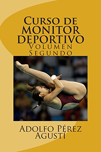 Descargar Libro Curso De Monitor Deportivo: Volumen Segundo: Volume 5 Adolfo Pérez Agustí