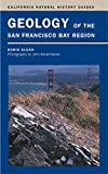 Search : Geology of the San Francisco Bay Region (California Natural History Guides)