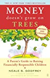 Money Doesn't Grow On Trees: A Parent's Guide to Raising Financially Responsible Children