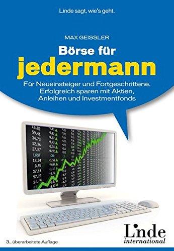 Börse für jedermann: Für Neueinsteiger und Fortgeschrittene. Erfolgreich sparen mit Aktien, Anleihen und Investmentfonds