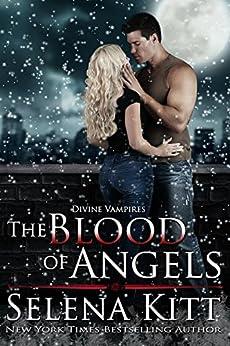 The Blood of Angels: Divine Vampires by [Kitt, Selena]