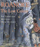Front cover for the book Roanoke, the Lost Colony: An Unsolved Mystery from History by Jane Yolen