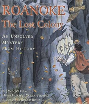 Roanoke: The Lost Colony--An Unsolved Mystery from History 0439024528 Book Cover