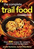 img - for The Complete Trail Food Cookbook: Over 300 Recipes for Campers, Canoeists and Backpackers book / textbook / text book