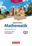 Bigalke/Köhler: Mathematik - Hessen - Ausgabe 2016: Leistungskurs 2. Halbjahr - Band Q2: Schülerbuch